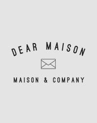 DEAR MAISON
