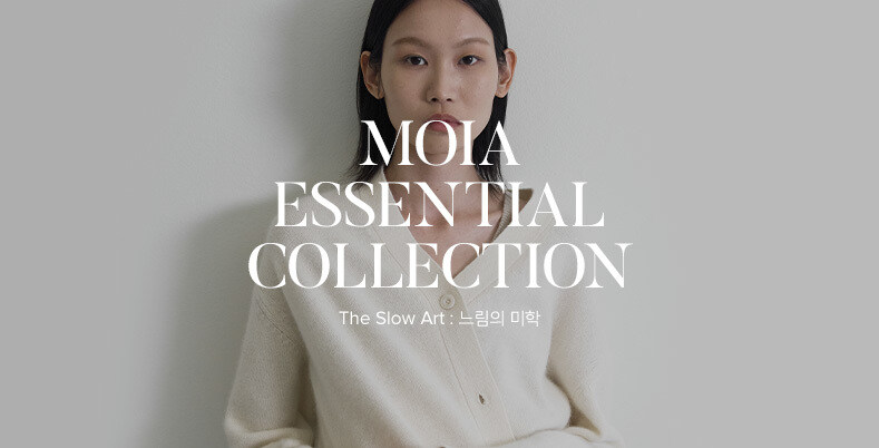 moia ESSENTIAL COLLECTION